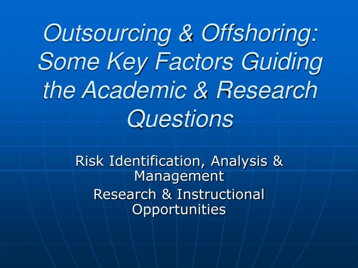 outsourcing offshoring some key factors guiding the academic research questions