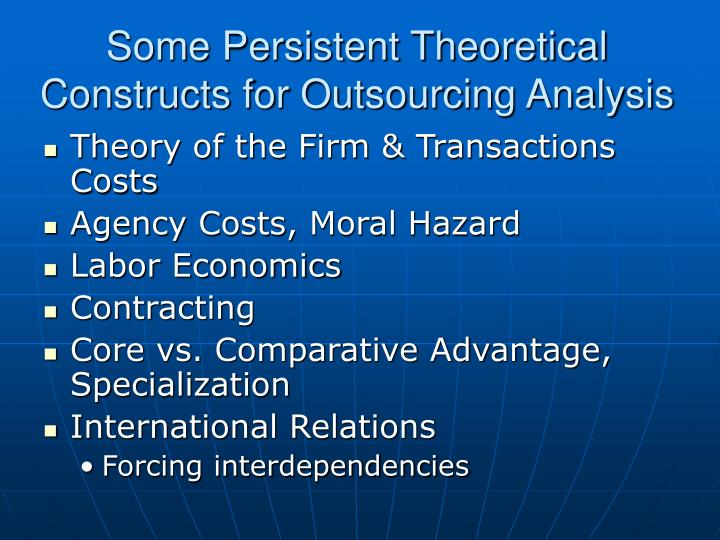 Some Persistent Theoretical Constructs for Outsourcing Analysis