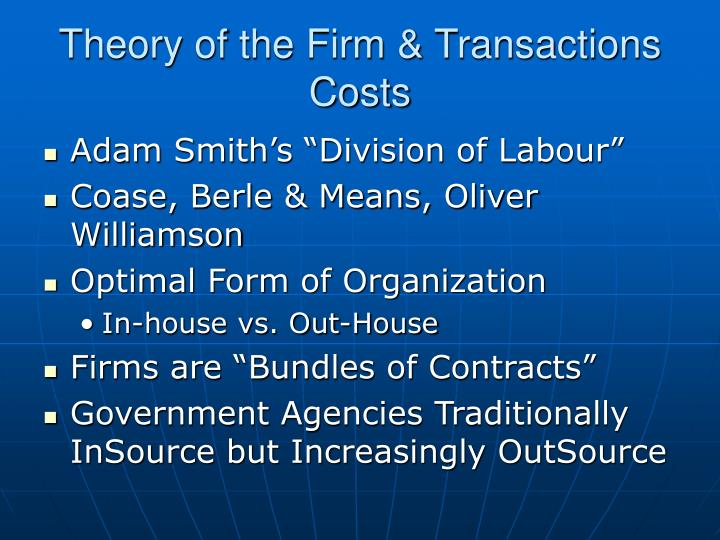 Theory of the Firm & Transactions Costs