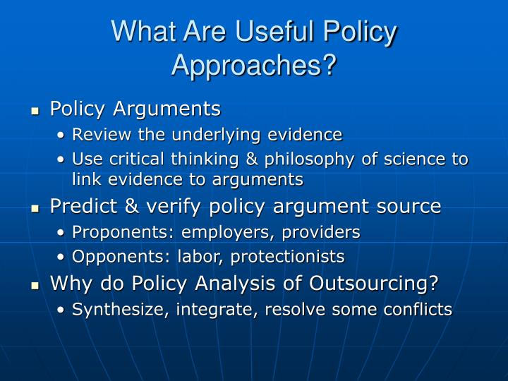 What Are Useful Policy Approaches?