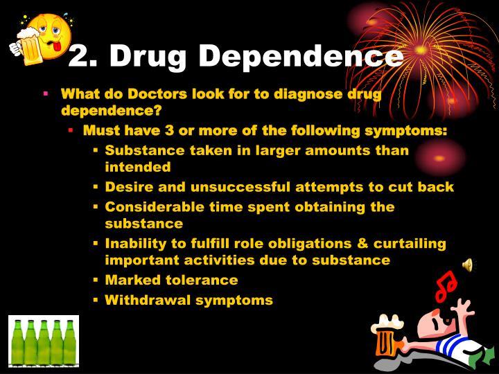 2. Drug Dependence