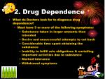 2 drug dependence