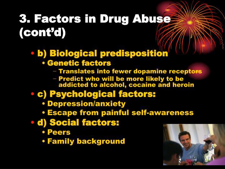 3. Factors in Drug Abuse (cont'd)