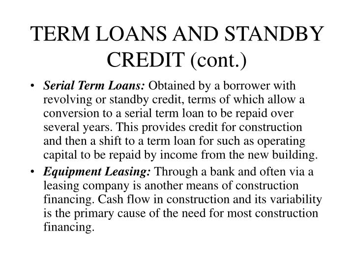 TERM LOANS AND STANDBY CREDIT (cont.)