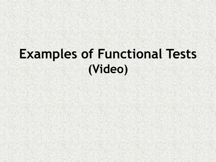 Examples of Functional Tests