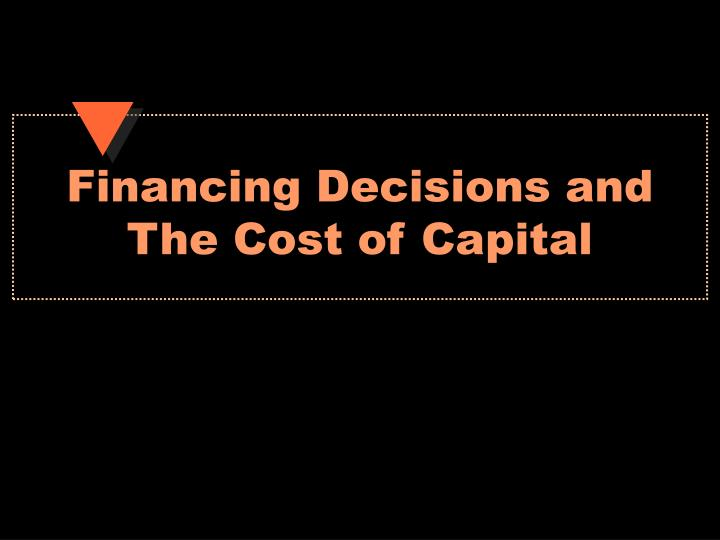 financing decisions and the cost of capital