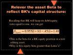 relever the asset beta to reflect bk s capital structure