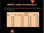 wacc under irrelevance