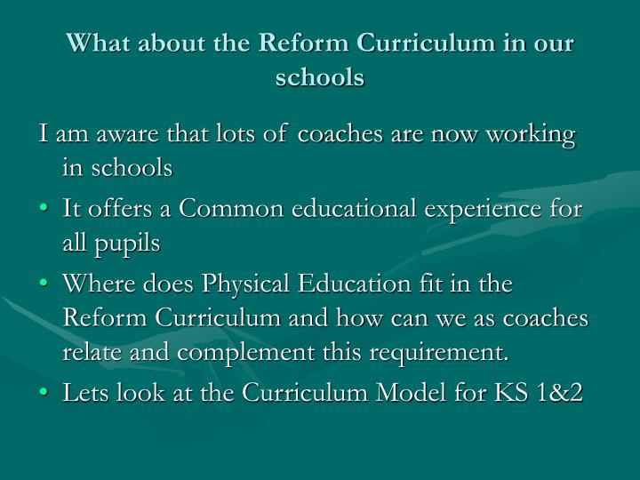 What about the Reform Curriculum in our schools