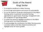 goals of the award kingi smiler