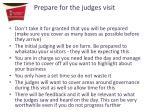 prepare for the judges visit