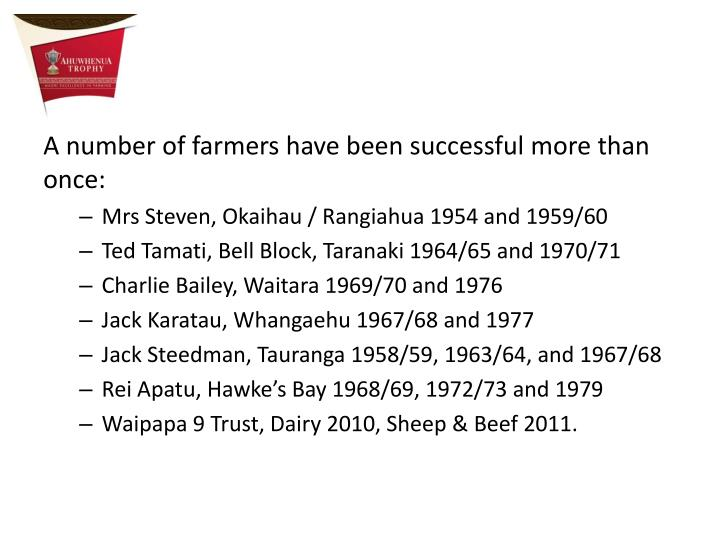 A number of farmers have been successful more than