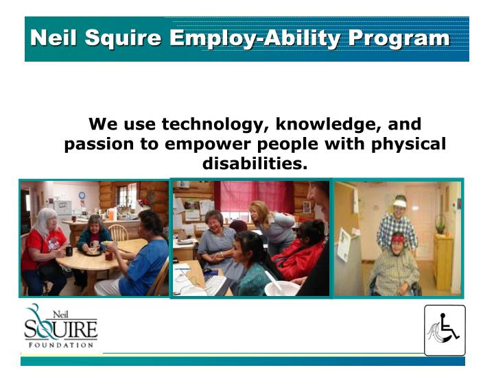 Neil Squire Employ-Ability Program