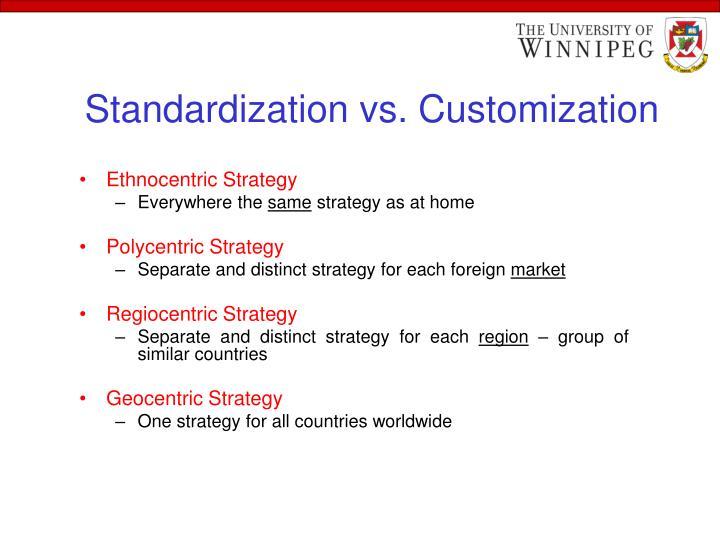 Standardization vs. Customization