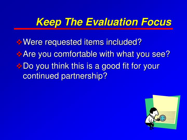 Keep The Evaluation Focus