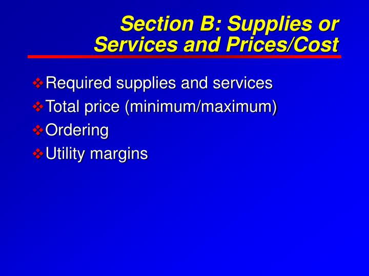 Section B: Supplies or Services and Prices/Cost