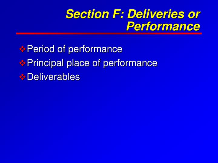 Section F: Deliveries or Performance