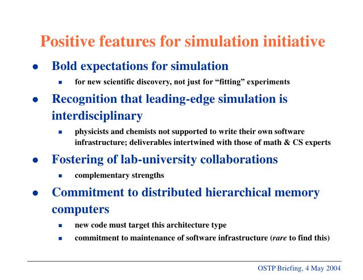 Positive features for simulation initiative