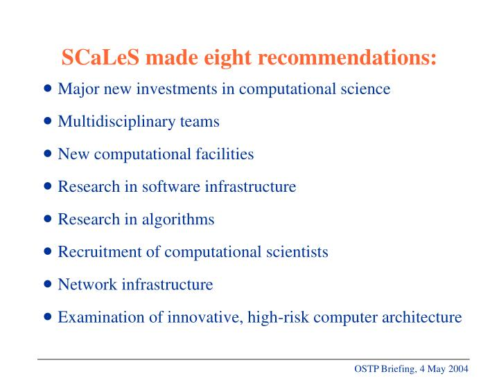 SCaLeS made eight recommendations: