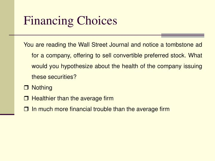 Financing Choices