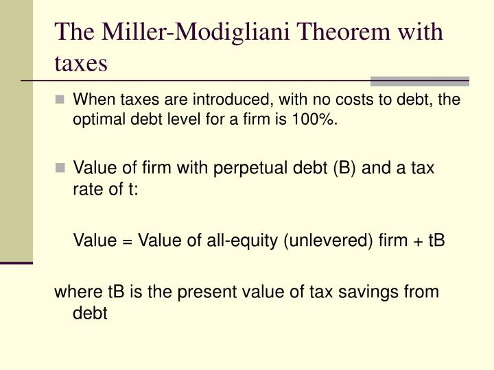 The Miller-Modigliani Theorem with taxes