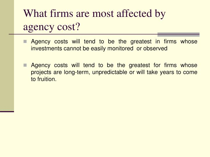 What firms are most affected by agency cost?
