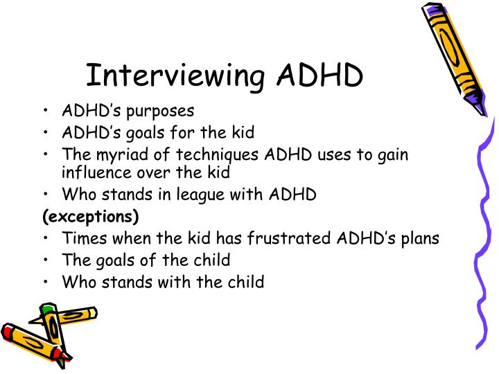 Interviewing ADHD