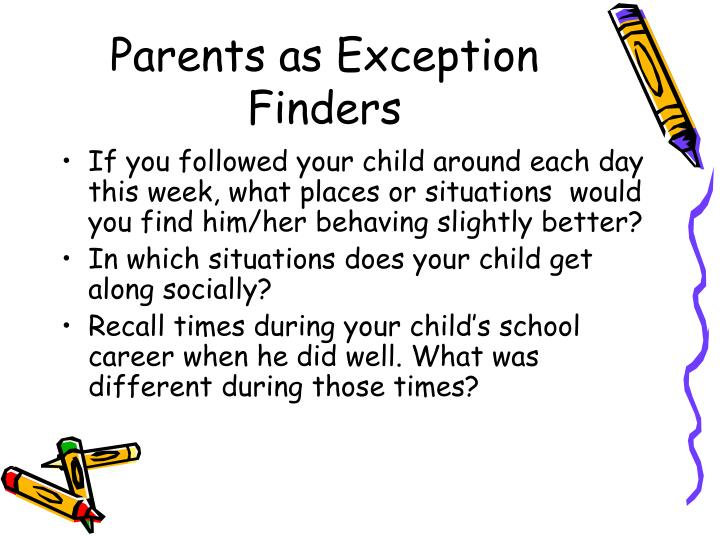 Parents as Exception Finders