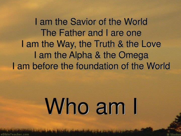 I am the Savior of the World