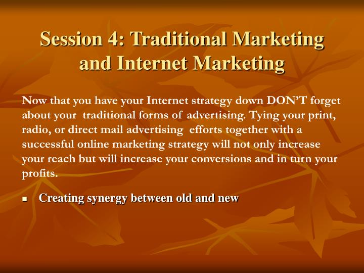 Session 4: Traditional Marketing and Internet Marketing