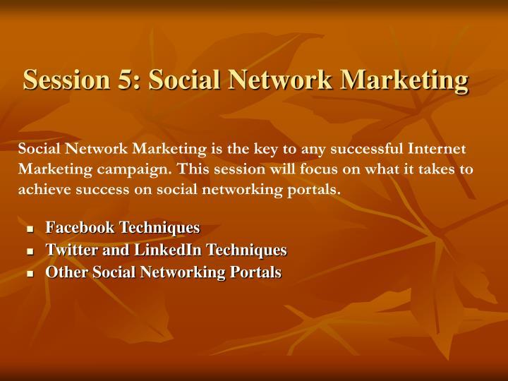 Session 5: Social Network Marketing