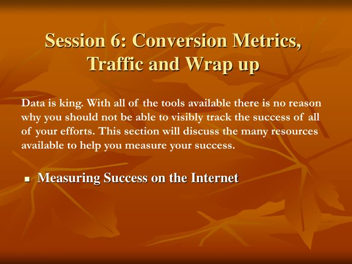 Session 6: Conversion Metrics, Traffic and Wrap up