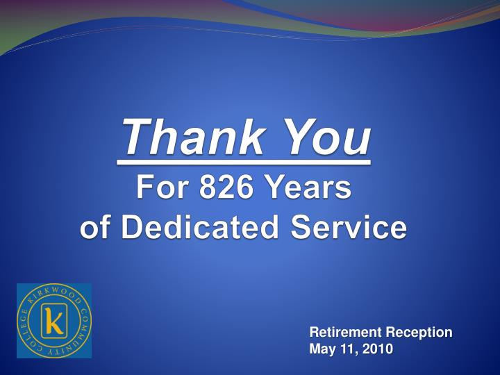 Thank you for 826 years of dedicated service