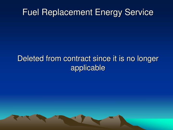 Fuel Replacement Energy Service