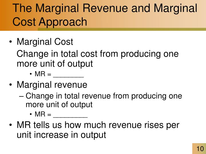 The Marginal Revenue and Marginal Cost Approach