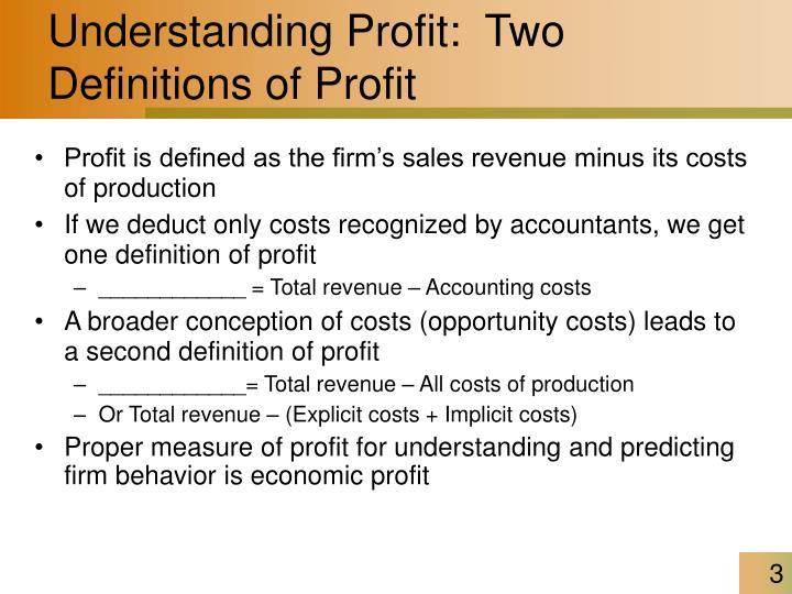 Understanding Profit:  Two Definitions of Profit