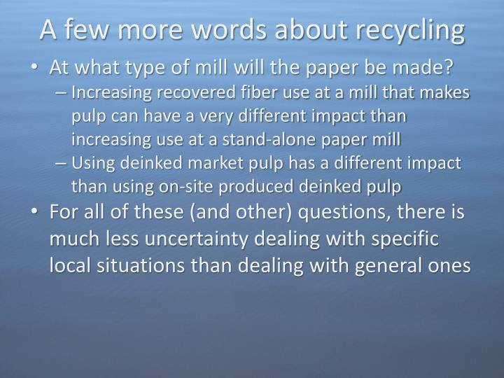 A few more words about recycling