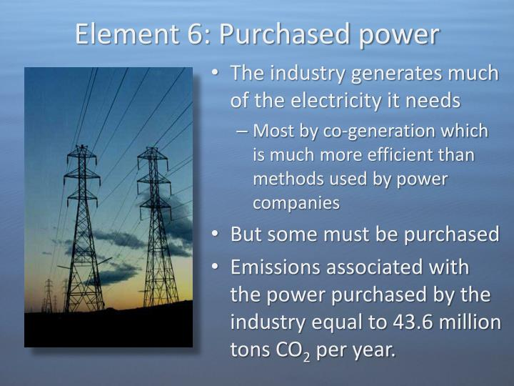 Element 6: Purchased power