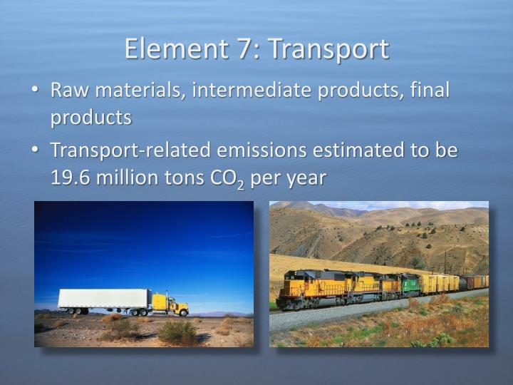 Element 7: Transport