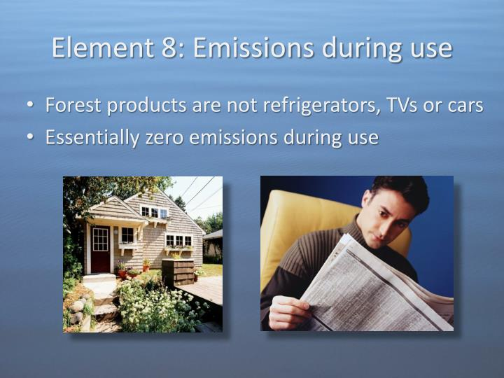Element 8: Emissions during use