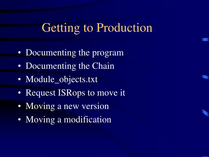 Getting to Production