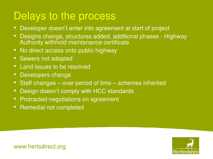 Delays to the process