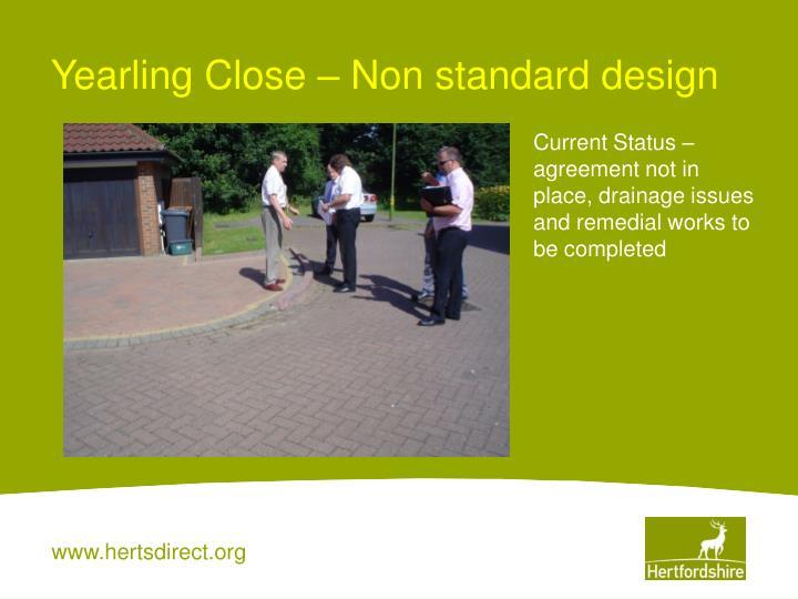 Yearling Close – Non standard design
