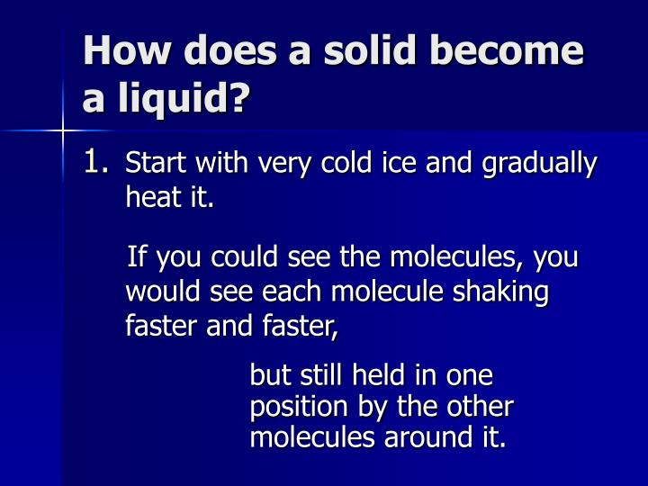 How does a solid become a liquid?