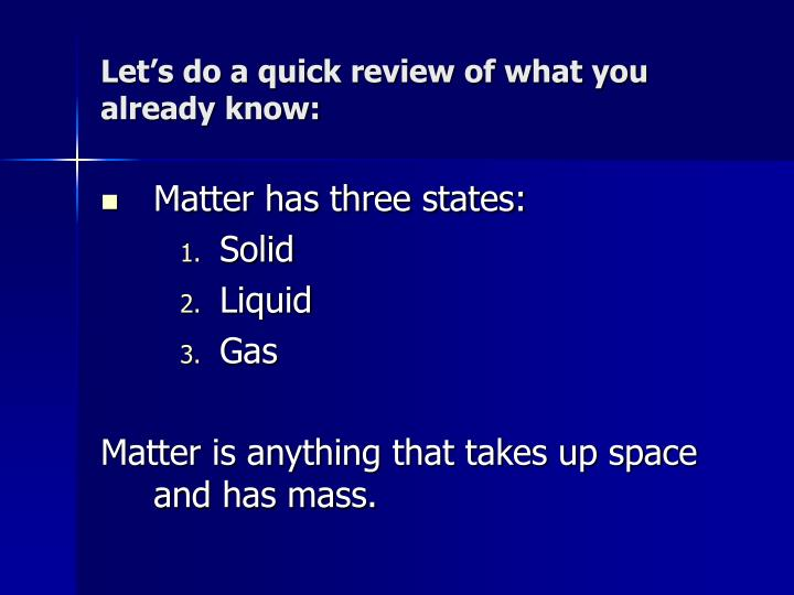 Let's do a quick review of what you already know: