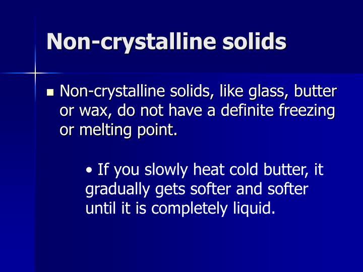 Non-crystalline solids