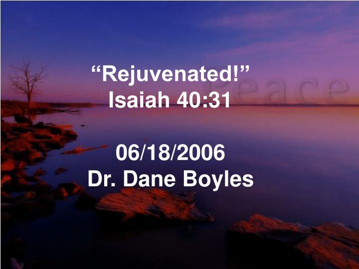"""""""Rejuvenated!"""""""