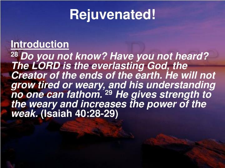 Rejuvenated!
