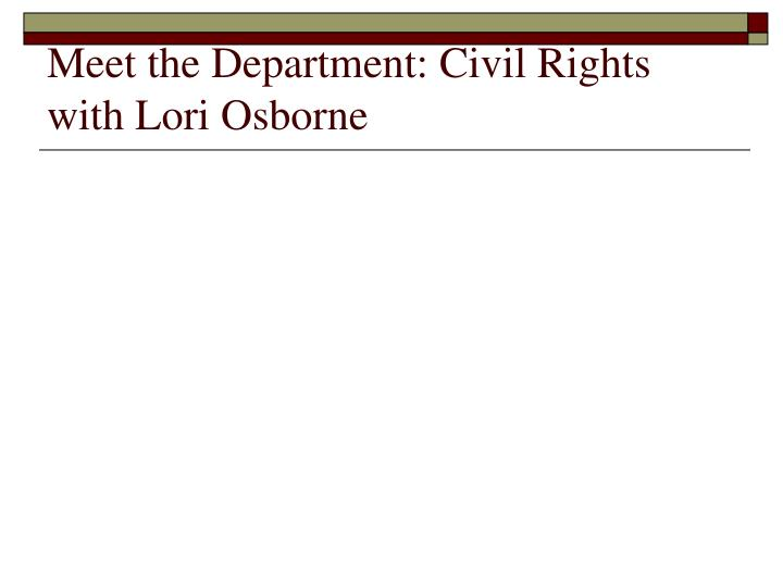 Meet the Department: Civil Rights with Lori Osborne