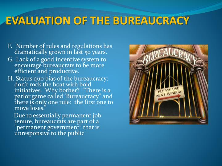 EVALUATION OF THE BUREAUCRACY